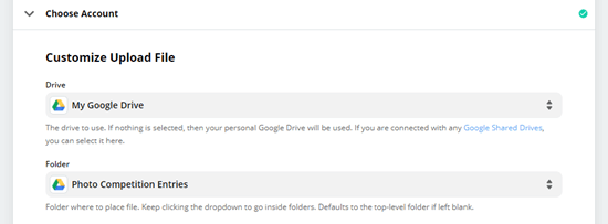 Select the Google Drive you want to use plus the folder to put the uploaded files in